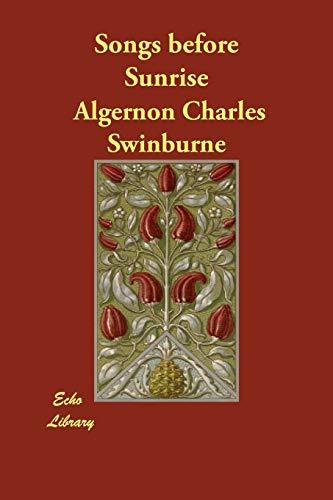 Songs before Sunrise: Algernon Charles Swinburne