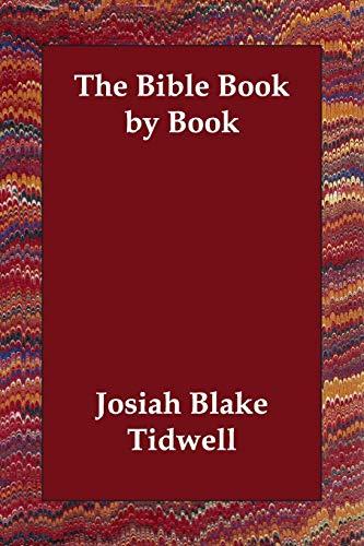 The Bible Book by Book (Paperback): Josiah Blake Tidwell