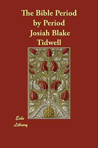 The Bible Period by Period (Paperback): Josiah Blake Tidwell
