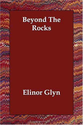 Beyond The Rocks: Glyn, Elinor