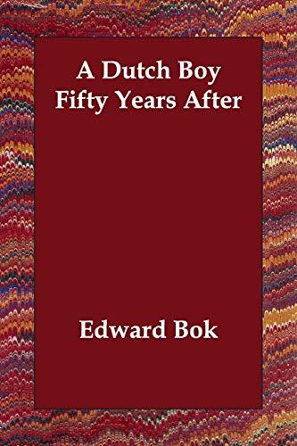 9781406811049: A Dutch Boy Fifty Years After