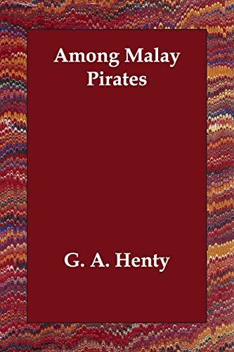 9781406811247: Among Malay Pirates