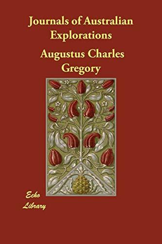 Journals of Australian Explorations: Augustus Charles Gregory