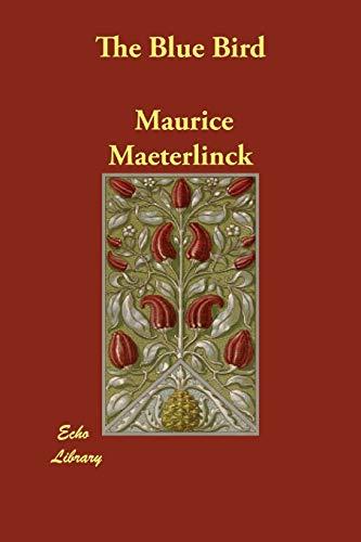 The Blue Bird: Maurice Maeterlinck, Alexander