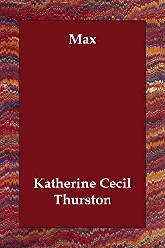 Max (Paperback): Katherine Cecil Thurston