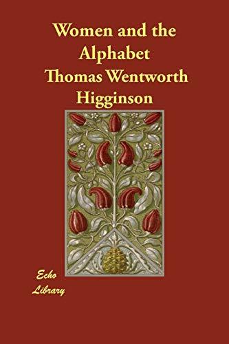 Women and the Alphabet: Thomas Wentworth Higginson