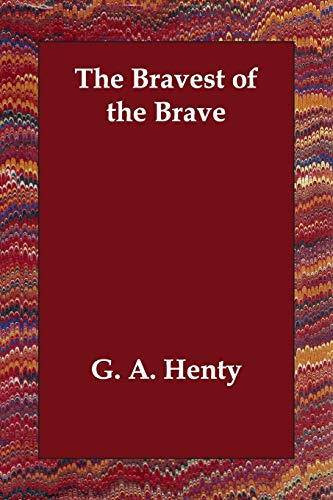 9781406812749: The Bravest of the Brave