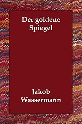 Der Goldene Spiegel: Jakob Wassermann