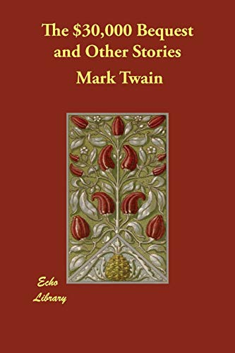 The $30,000 Bequest and Other Stories (Paperback): Mark Twain