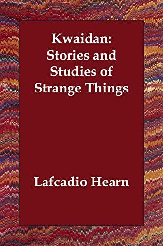 9781406813258: Kwaidan: Stories and Studies of Strange Things