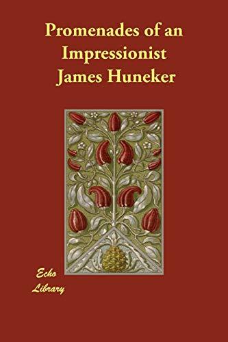 Promenades of an Impressionist: James Huneker