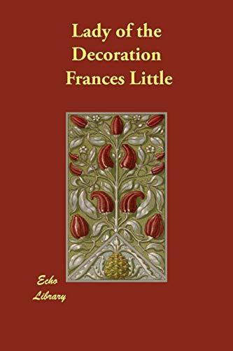 Lady of the Decoration (Paperback): Frances Little