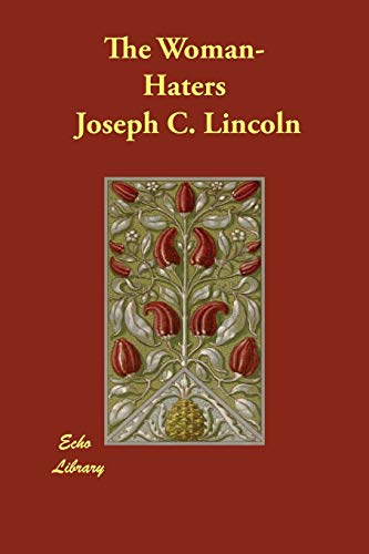 The Woman-Haters: Joseph C. Lincoln