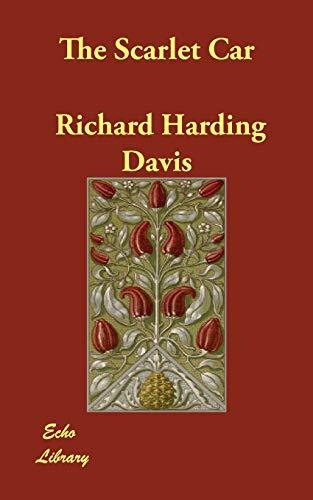 The Scarlet Car (Paperback): Richard Harding Davis