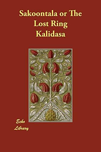 Sakoontala or the Lost Ring (Paperback): Kalidasa