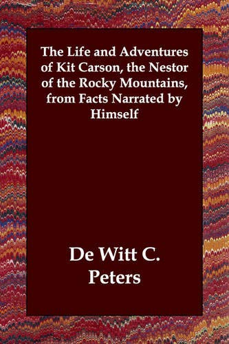 9781406820928: The Life and Adventures of Kit Carson, the Nestor of the Rocky Mountains, from Facts Narrated by Himself