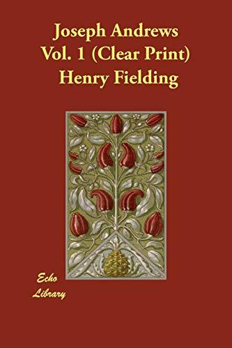 Joseph Andrews Vol. 1 (Clear Print): Fielding, Henry