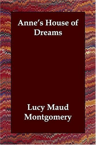 Anne's House of Dreams: Lucy Maud Montgomery