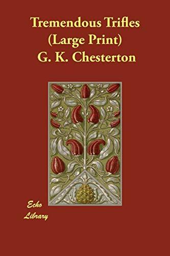 Tremendous Trifles: G. K. Chesterton