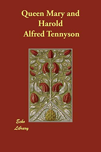 Queen Mary & Harold: Alfred Tennyson