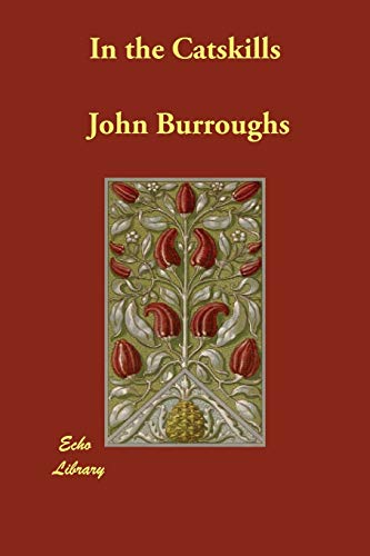 In the Catskills (Paperback): John Burroughs