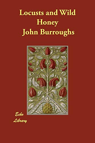 Locusts and Wild Honey (Paperback): John Burroughs