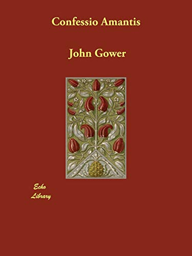 Confessio Amantisor Tales of the Seven Deadly: Gower, John
