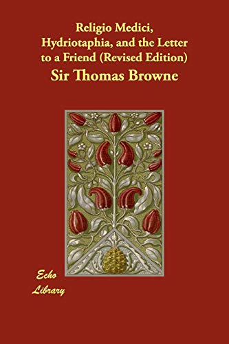 Religio Medici, Hydriotaphia, and the Letter to a Friend: Thomas Browne