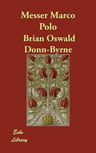 Messer Marco Polo: Donn-Byrne, Brian Oswald