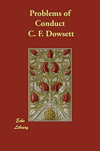 Problems of Conduct: C. F. Dowsett