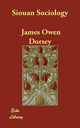 Siouan Sociology (Paperback): James Owen Dorsey