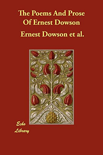 9781406825961: The Poems and Prose of Ernest Dowson