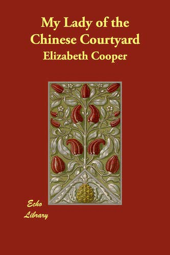 My Lady of the Chinese Courtyard: Elizabeth Cooper