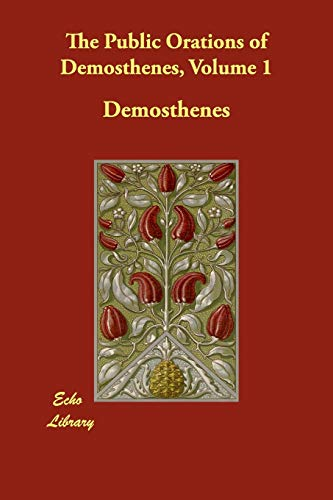9781406826395: The Public Orations of Demosthenes, Volume 1