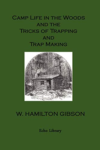 9781406828092: Camp Life in the Woods and the Tricks of Trapping and Trap Making. Illustrated Edition