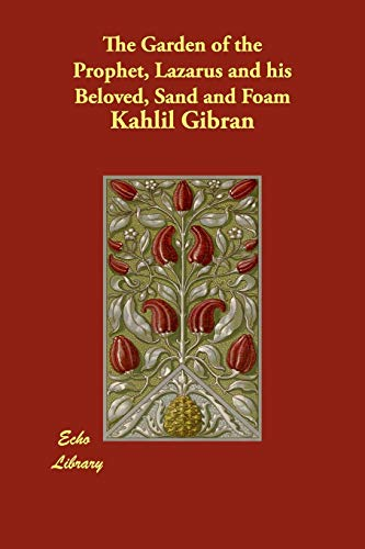 9781406829167: The Garden of the Prophet, Lazarus and his Beloved, Sand and Foam