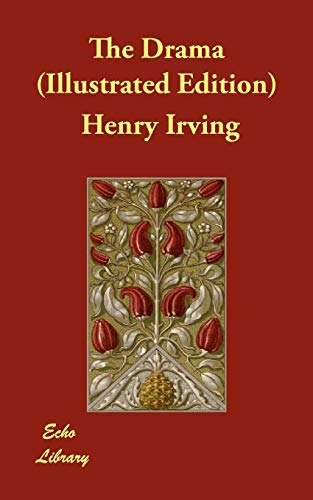 The Drama Illustrated Edition: Henry Irving