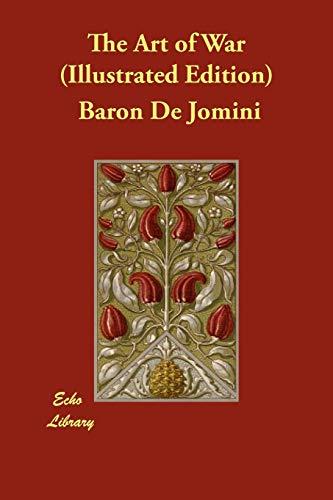 The Art of War (Illustrated Edition): Baron De Jomini,