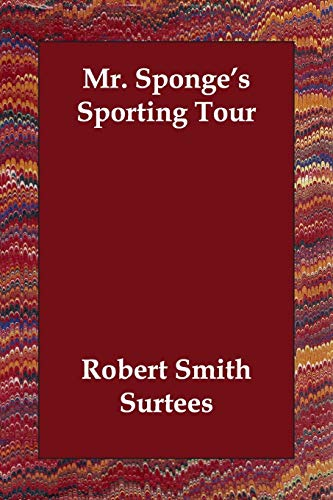 Mr. Sponge's Sporting Tour: Robert Smith Surtees