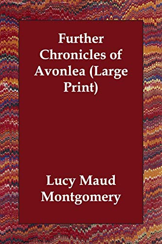 Further Chronicles of Avonlea: Lucy Maud Montgomery