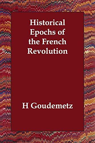 9781406833317: Historical Epochs of the French Revolution