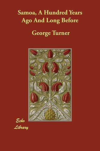 Samoa, A Hundred Years Ago And Long: George Turner