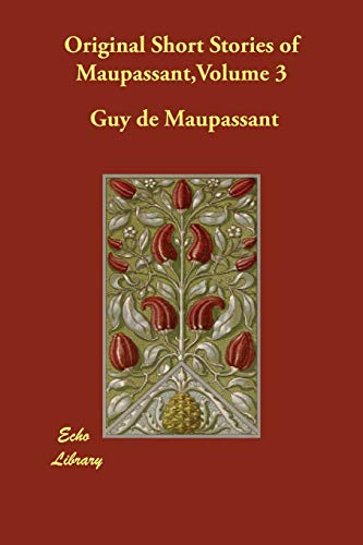 Original Short Stories of Maupassant, Volume 3: Guy de Maupassant