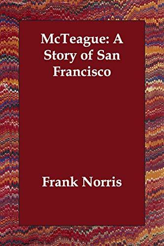 9781406834659: McTeague: A Story of San Francisco