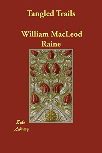 Tangled Trails (Paperback): William MacLeod Raine