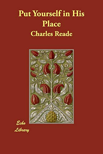 Put Yourself in His Place: Charles Reade