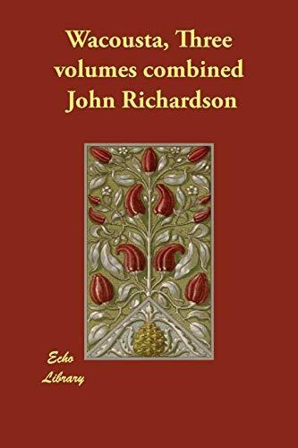 Wacousta, Three volumes combined: John Richardson