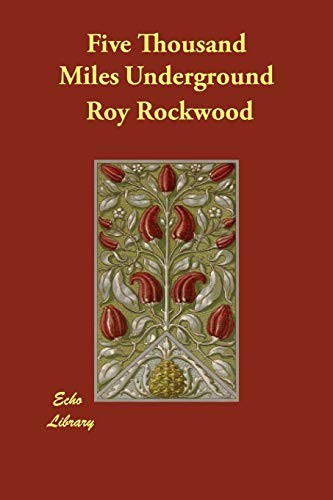 Five Thousand Miles Underground (Paperback): Roy Rockwood