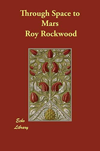 Through Space to Mars (Paperback): Roy Rockwood
