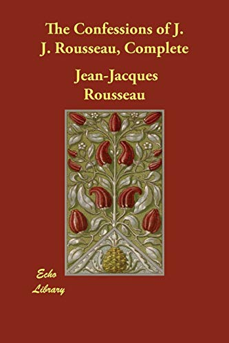 9781406840568: The Confessions of J. J. Rousseau, Complete